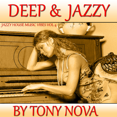 Jazzy House Music Vibes, Vol. 4: Deep & Jazzy by Tony Nova